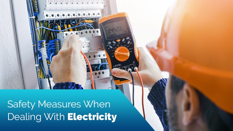 Safety Measures When Dealing With Electricity