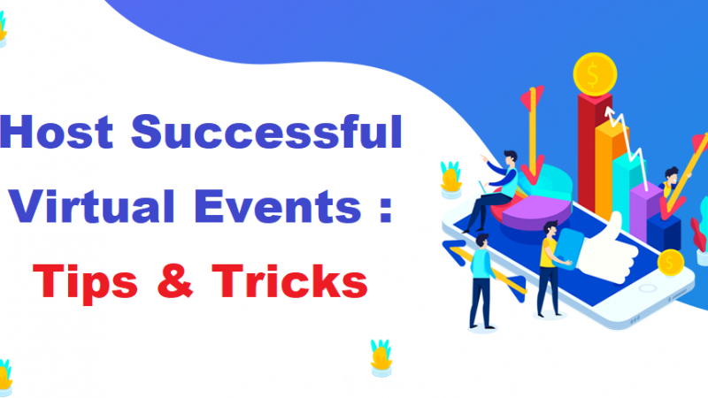 Best Tips And Tricks To Host Successful Virtual Events